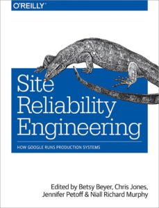 Site Reliability Engineering_ How Google Runs Production Systems (2016) by Betsy Beyer